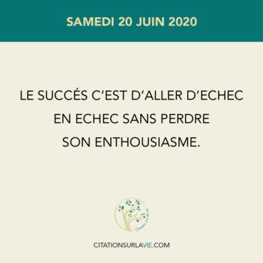 Le succès c'est d'aller d'échec En échec sans perdre Son enthousiasme.